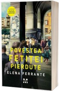 Povestea fetitei pierdute - Elena Ferrante (Al patrulea volum din Tetralogia Napolitana)
