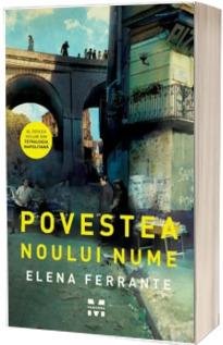 Povestea noului nume - Elena Ferrante (Al doilea volum din Tetralogia Napolitana)