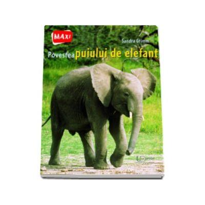 Povestea puiului de elefant - Sandra Grimm