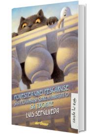 Povestea unei pescaruse si a motanului care a invatat-o sa zboare - Luis Sepulveda