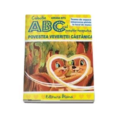 Povestea veveritei Castanica - Teama de separare - intoarcerea parintelui la locul de munca - Colectia ABC-ul povestilor terapeutice