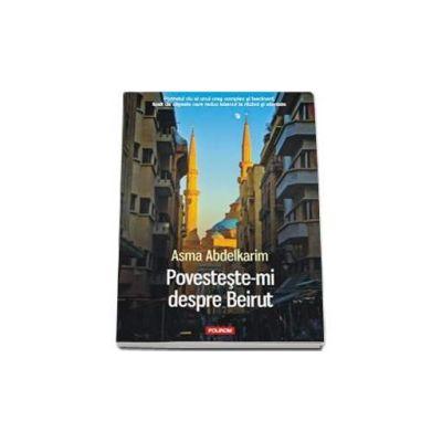 Povesteste-mi despre Beirut - Traducere de Nicolae Constantinescu