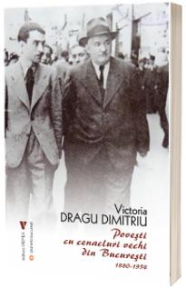 Povesti cu cenacluri vechi din Bucuresti 1880-1954