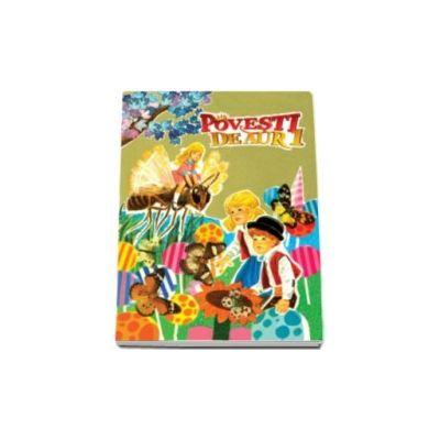 Povesti de aur - Volumul I (Editie Hardcover)