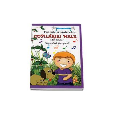 Povesti si cantecele copilariei mele (din folclor) in romana si engleza