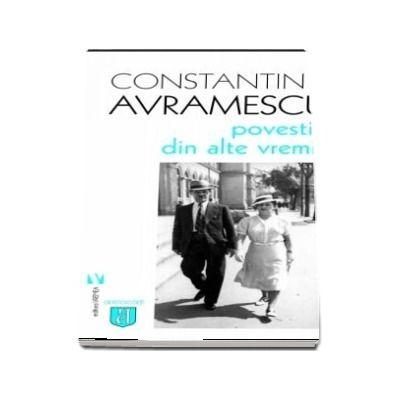 Povestiri din alte vremi - Constantin Avramescu