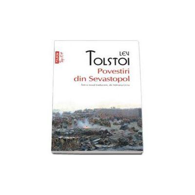 Povestiri din Sevastopol - Intr-o noua traducere, si note, de Adriana Liciu (Top 10)