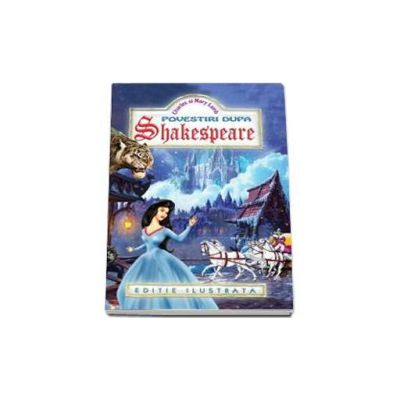 Povestiri dupa Shakespeare - Charles si Mary Lamb (Editie ilustrata)