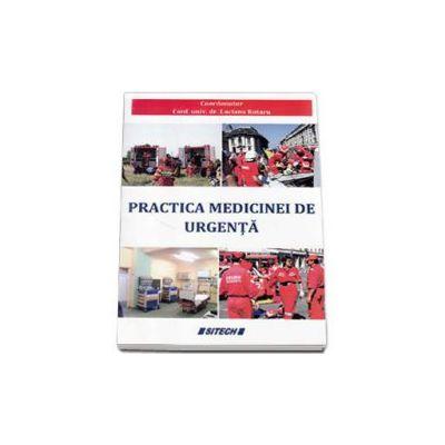 Practica medicinei de urgenta - Coordonator Profesor Universitar Dr. Rotaru Luciana