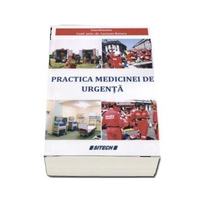 Practica medicinei de urgenta - Luciana Rotaru