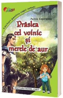 Praslea cel voini si merele de aur - Petre Ispirescu (Lecturi pentru copii isteti)