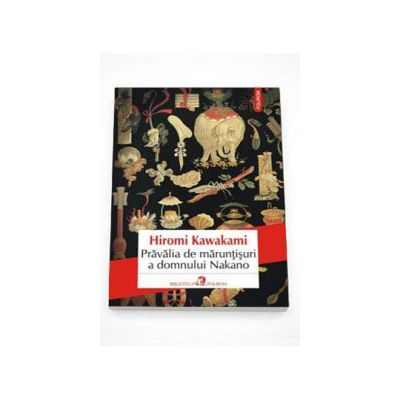 Pravalia de maruntisuri a domnului Nakano - Traducere din limba japoneza si note de Magdalena Ciubancan