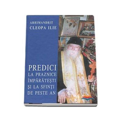 Predici la praznice imparatesti si la sfinti de peste an