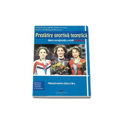 Pregatire sportiva teoretica, manual pentru clasa a XI-a (Filiera vocationala, profil sportiv)