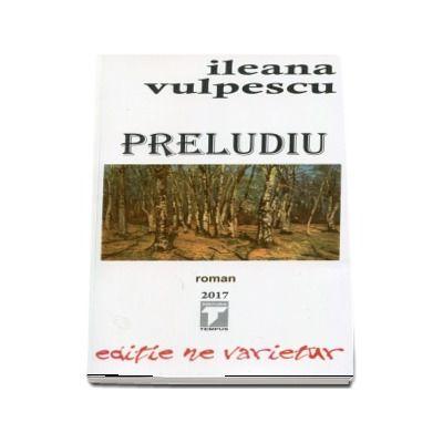 Preludiu - Ileana Vulpescu