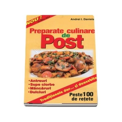 Preparate culinare de post. Traditionale dar ... si deosebite
