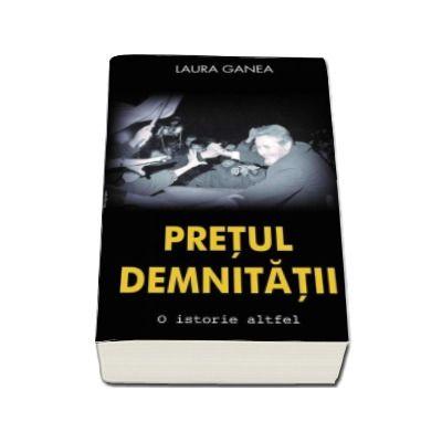 Pretul demnitatii - Laura Ganea