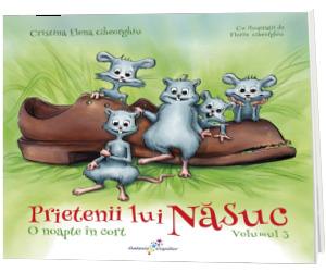 Prietenii lui Nasuc. O noapte in cort, volumul III