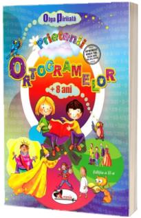 Prietenii ortogramelor, 8 ani. Editia a II-a