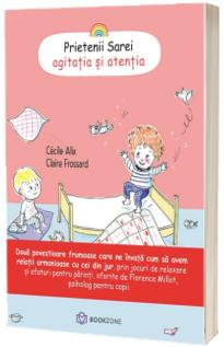 Prietenii Sarei - Agitatia si atentia, Volumul 1