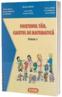 Prietenul tau, caietul de matematica Clasa I