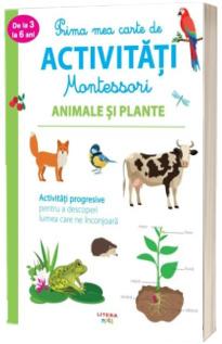 Prima mea carte de activitati Montessori. Animale si plante