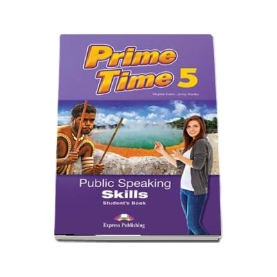 Prime Time 5. Public Speaking Skills, Students Book