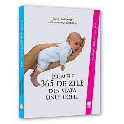Primele 365 de zile din viata unui copil. Colectia Psihologie si viata