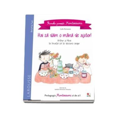 Primele povesti Montessori. Hai sa dam o mana de ajutor!