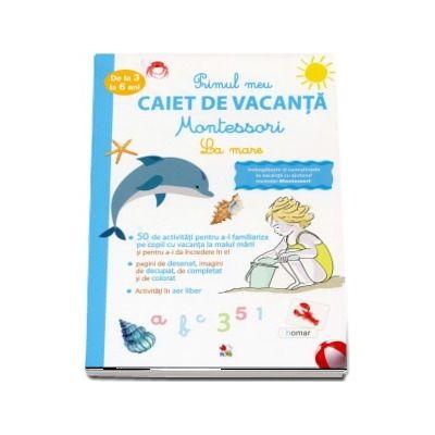 Primul meu caiet de vacanta Montessori. La mare