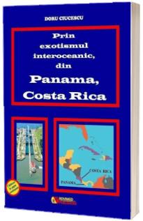 Prin exotismul interoceanic, din Panama, Costa Rica
