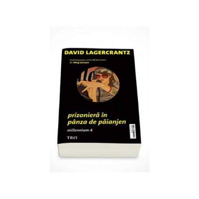 Prizoniera in panza de paianjen - David Lagercrantz (Millenium 4)