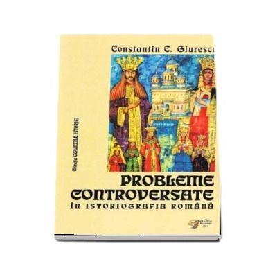 Probleme controversate in istoriografia romana