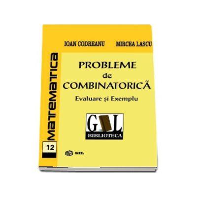 Probleme de combinatorica. Evaluare si exemplu - Ioan Codreanu