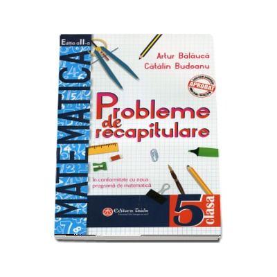 Probleme de recapitulare. Matematica. Clasa a V-a. Editia a II-a