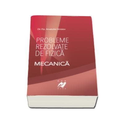 Probleme rezolvate de fizica (Mecanica)
