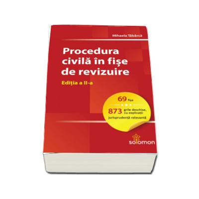 Procedura civila in fise de revizuire. Editia a II-a