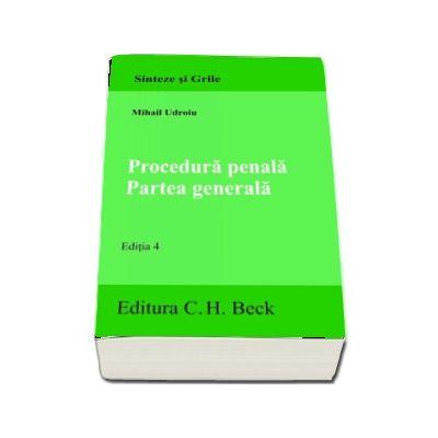 Procedura penala. Partea generala. Editia 4 - Mihail Udroiu (Sinteze si grile)