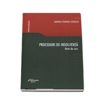 Proceduri de insolventa. Note de curs (Andreea-Teodora Stanescu)