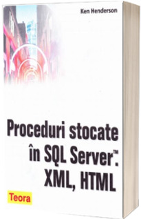 Proceduri stocate in SQL Server. XML, HTML