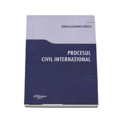 Procesul civil international - Serban-Alexandru Stanescu