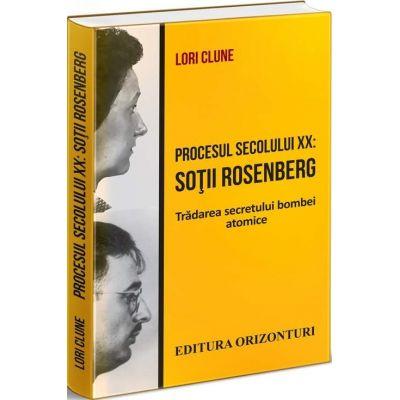 Procesul secolului XX. Sotii Rosenberg