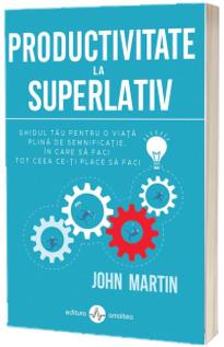 Productivitate la superlativ