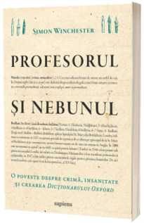 Profesorul si nebunul: o poveste despre crima, insanitate si crearea Dictionarului Oxford
