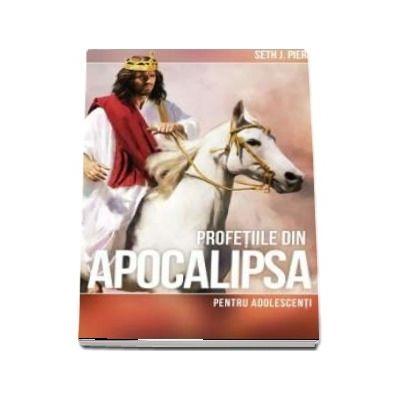 Profetiile din Apocalipsa pentru adolescenti