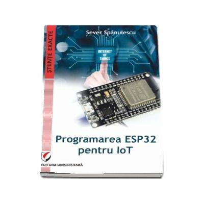 Programarea ESP32 pentru IoT