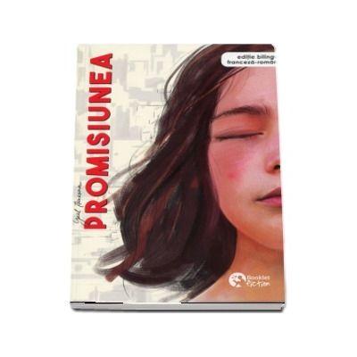 Promisiunea. Editie bilingva, Franceza-Romana