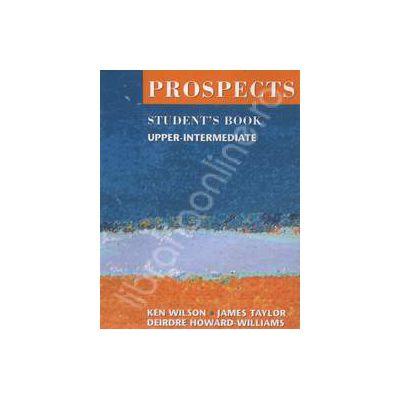 Prospects students book upper-intermediate (Revised edition). Manual de limba engleza pentru clasa a X-a