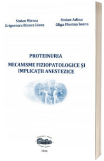 Proteinuria. Mecanisme fiziopatologice si implicatii anestezice