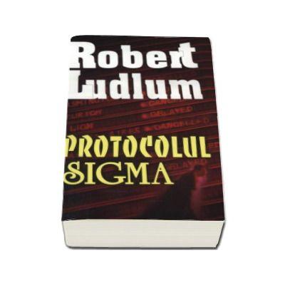Protocolul Sigma - Robert Ludlum